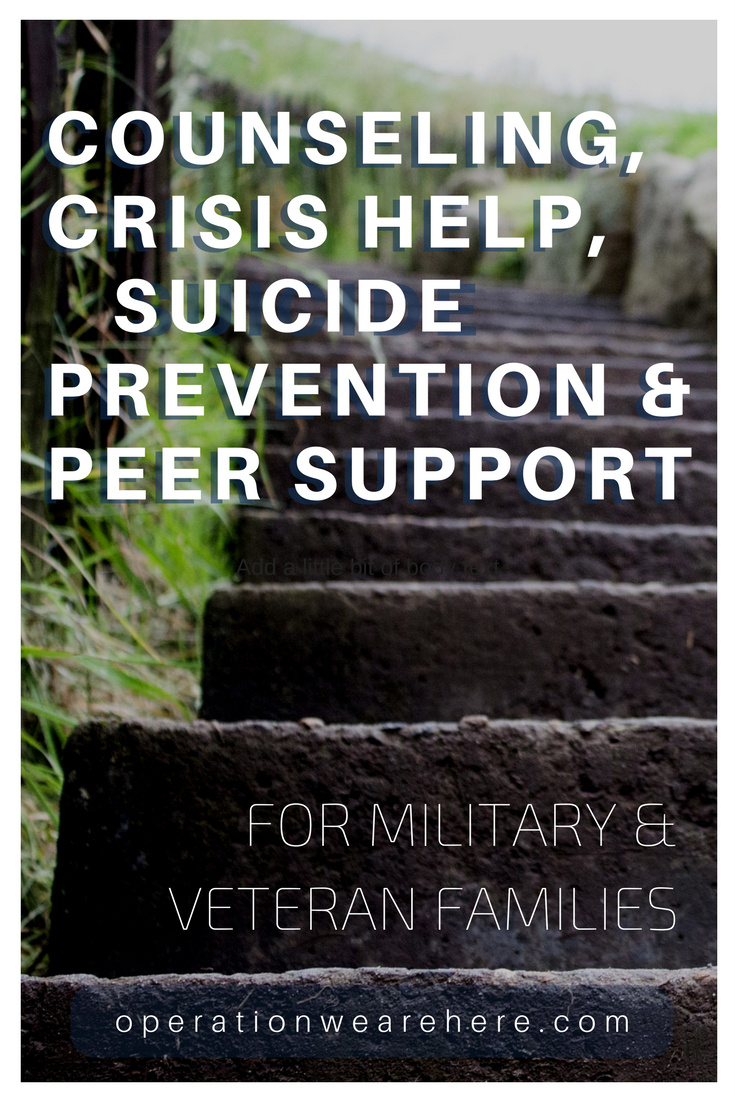 Counseling, crisis help, & suicide prevention resources for military & veteran families