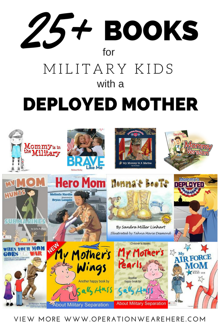 25+ books for military kids with a deployed or geographically separated mother. Some free!