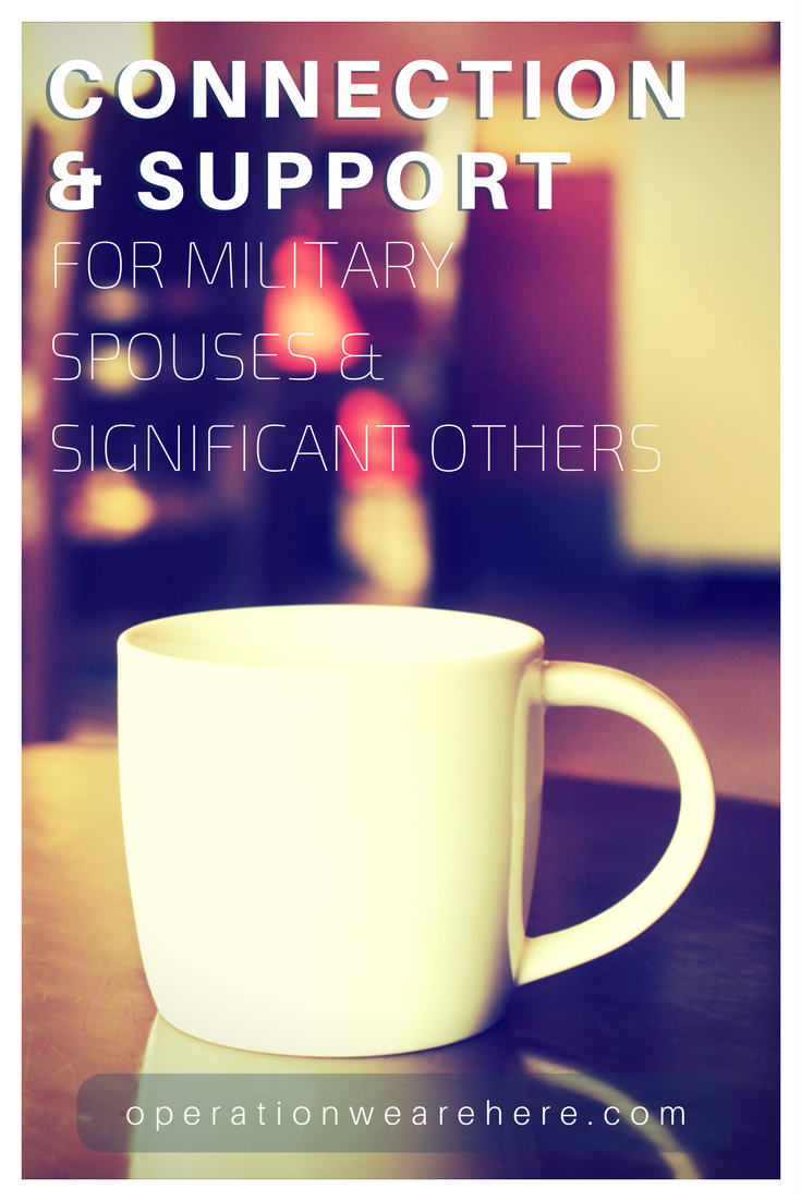 Connection & support for military spouses & significant others