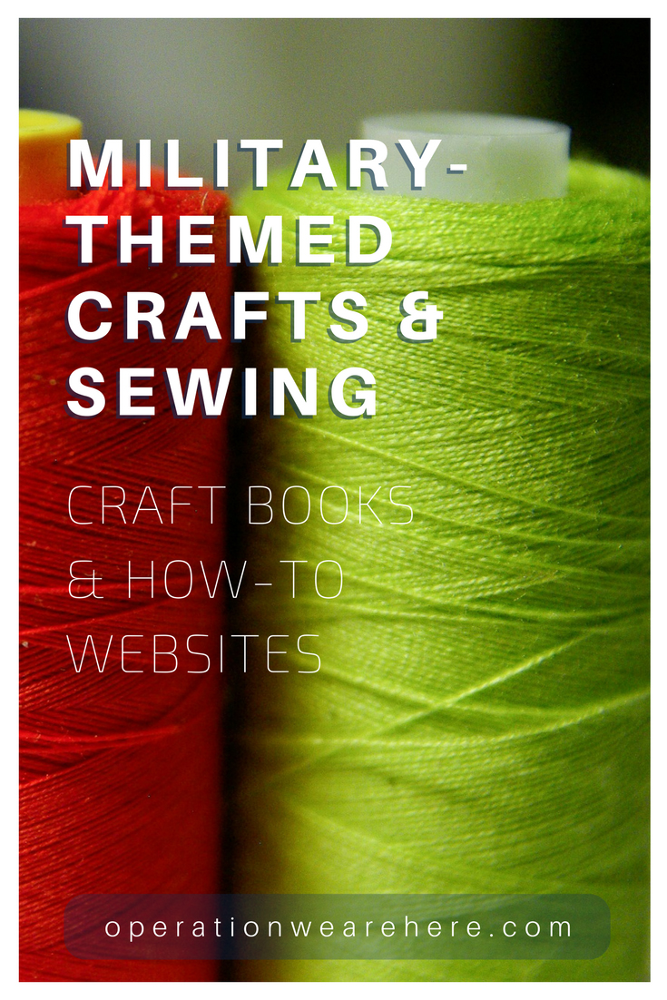 Recycle old uniforms into new heirlooms, learn to make paracord bracelets. How-to websites and helpful books for handy military spouses.