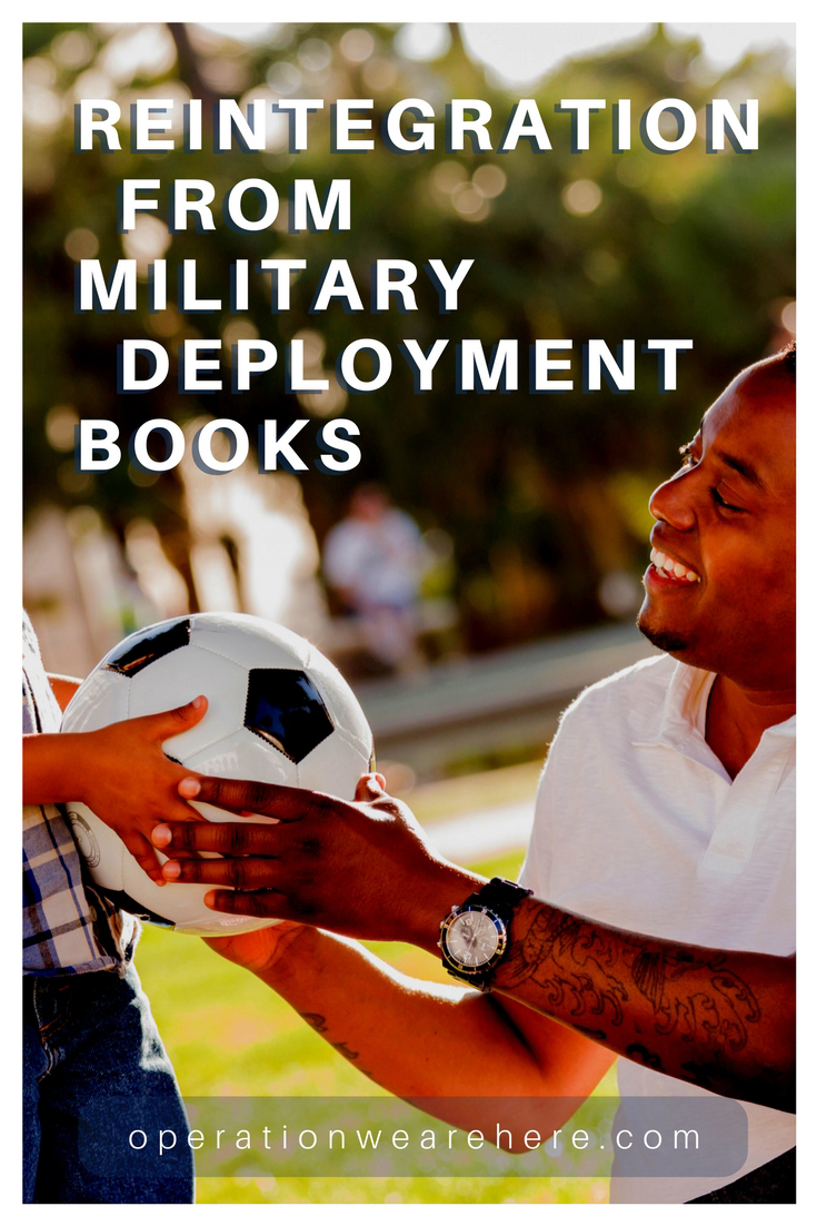 Books that offer advice and help with reintegration from a military deployment. #MilFam