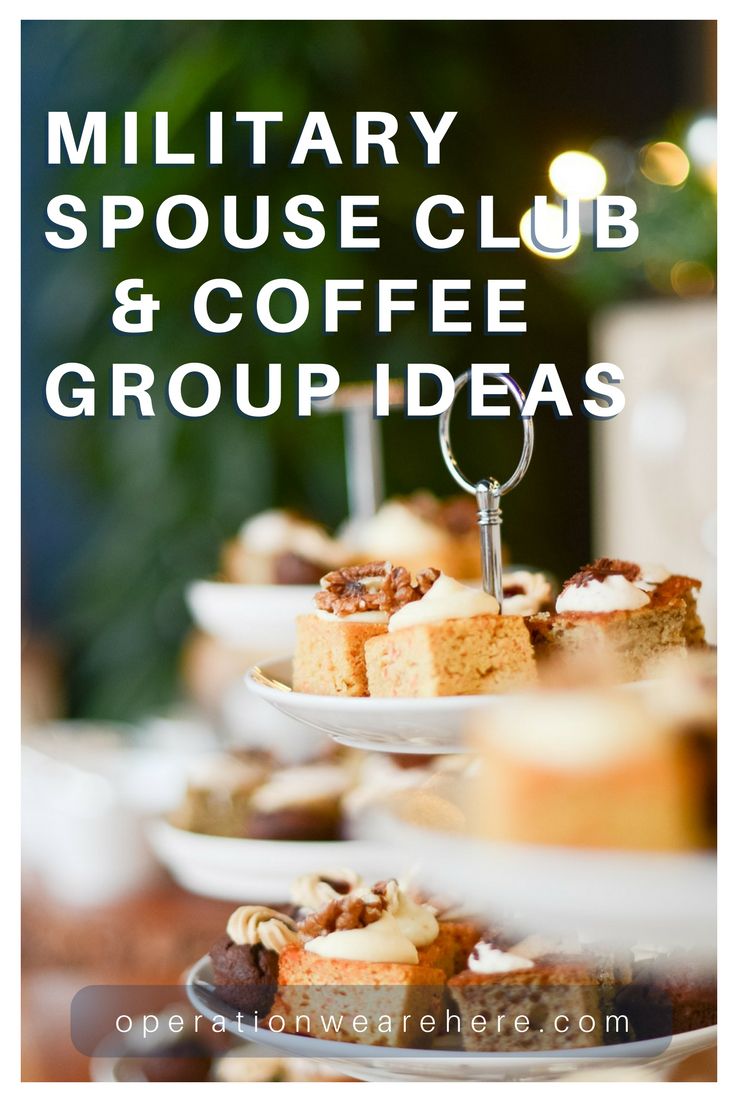 Military spouse club & coffee group resources & ideas