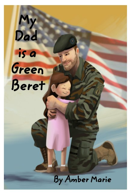 My Dad Is a Green Beret