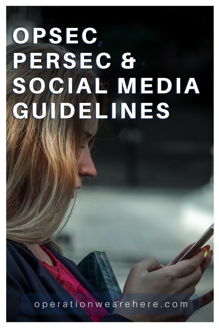 Operations Security (OPSEC), Personal Security (PERSEC) and social media guidelines for military families.