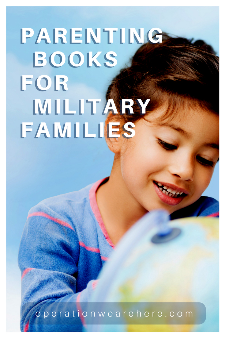 Parenting books for military families that offer help and advice with long-distance parenting, deployment & military life.