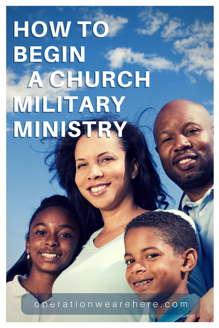 How to begin a church military ministry or outreach